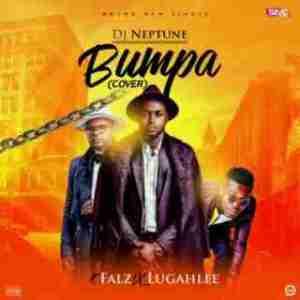 DJ Neptune - Bumpa (Cover) (ft. Falz & Lugahlee) [Prod. by Meastro D]